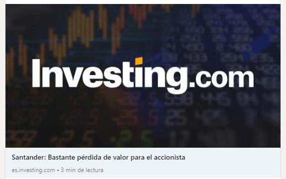 Artículo en Investing sobre Banco Santander y la pérdida de valor para el accionista en los últimos años